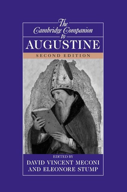 Cambridge Companion to Augustine, David Vincent, S.J., David Meconi, Eleonore, Eleonore Stump, Meconi, Stump