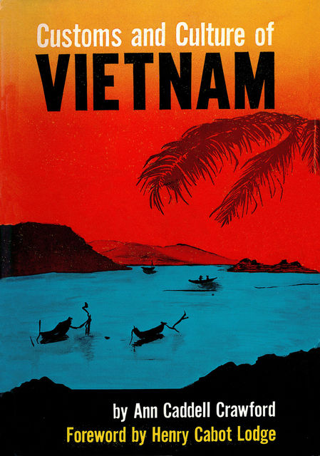 Customs and Culture of Vietnam, Ann Caddell Crawford