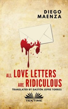 All Love Letters Are Ridiculous, Diego Maenza