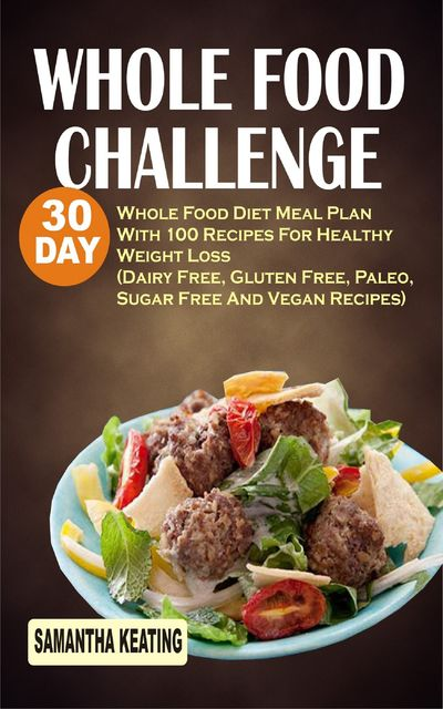 Whole Food Challenge, Samantha Keating