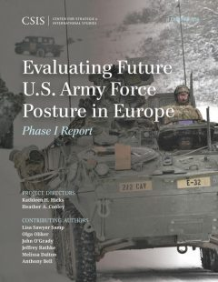 Evaluating Future U.S. Army Force Posture in Europe, Kathleen H. Hicks, Heather A. Conley, Anthony Bell, Lisa Sawyer Samp