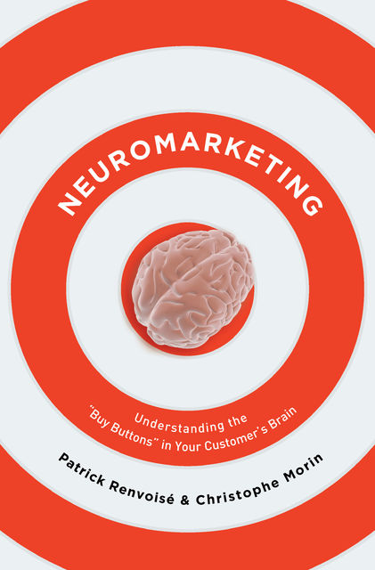 Neuromarketing, Christophe Morin, Patrick Renvoise