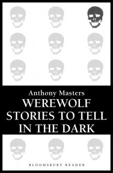 Werewolf Stories to Tell in the Dark, Anthony Masters