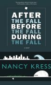After the Fall, Before the Fall, During the Fall, Nancy Kress