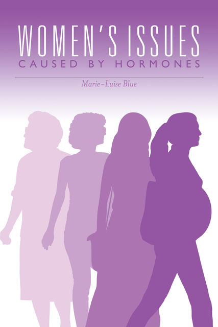 Women's Issues Caused By Hormones, Marie-Luise Blue