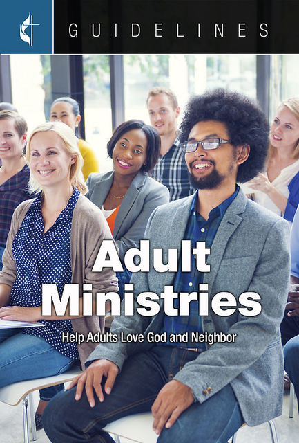 Guidelines Adult Ministries, General Board Of Discipleship