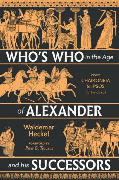 Who's Who in the Age of Alexander and his Successors, Waldemar Heckel, Peter Tsouras
