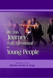 On This Journey Daily Devotional For Young People, ONEDIA NICOLE GAGE