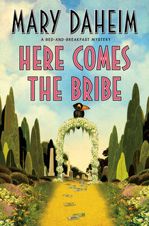 Here Comes the Bribe, Mary Daheim