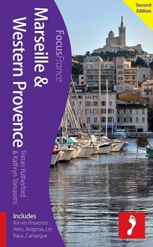 Marseille & Western Provence, 2nd edition, Kathryn Tomasetti, Tristan Rutherford