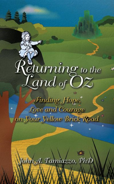 Returning to the Land of Oz, John A.Tamiazzo