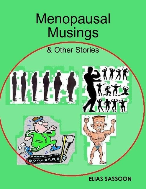 Menopausal Musings & Other Stories, Elias Sassoon