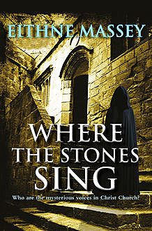 Where the Stones Sing, Eithne Massey
