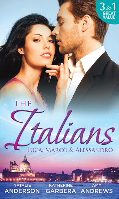 The Italians: Luca, Marco and Alessandro, Katherine Garbera, Natalie Anderson, Amy Andrews