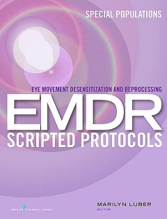 Eye Movement Desensitization and Reprocessing (EMDR) Scripted Protocols, amp, Patricia Benner, Christine Tanner, Catherine A. Chesla