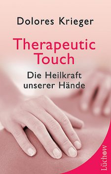 Therapeutic Touch, Dolores Krieger