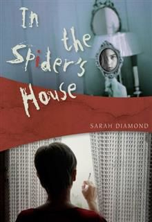 In the Spider's House, Sarah Diamond