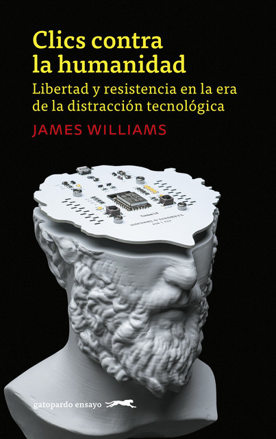 Clics contra la humanidad, James Williams