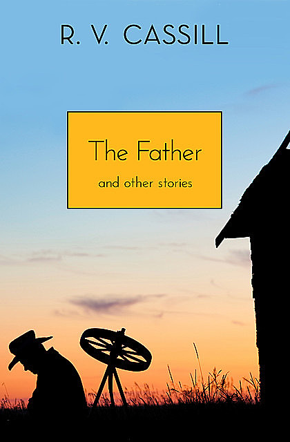 The Father, R.V. Cassill