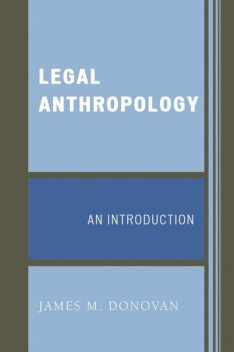 Legal Anthropology, James Donovan