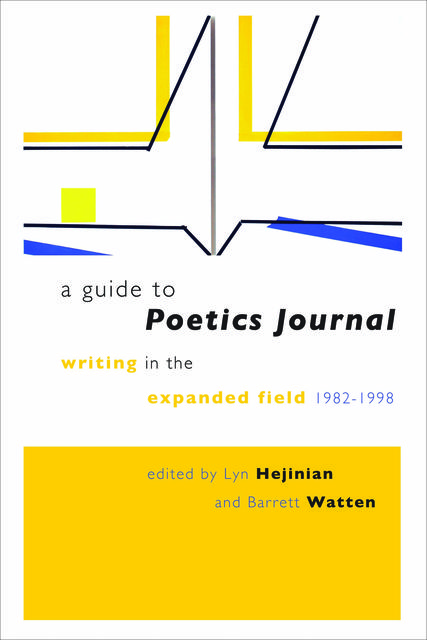 A Guide to Poetics Journal, Lyn Hejinian, Barrett Watten