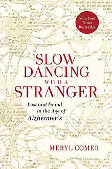 Slow Dancing with a Stranger, Meryl Comer