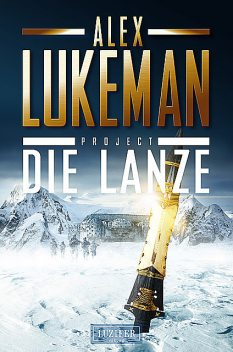 DIE LANZE (Project 2), Alex Lukeman