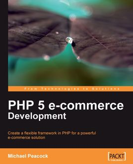 PHP 5 e-commerce Development, Michael Peacock