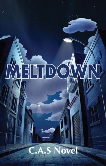 Meltdown, C.A.S.Novel