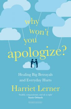Why Won't You Apologize, Ph.D., Harriet Lerner