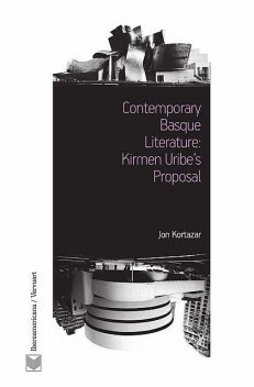 Contemporary Basque Literature: Kirmen Uribe's Proposal, Jon Kortazar