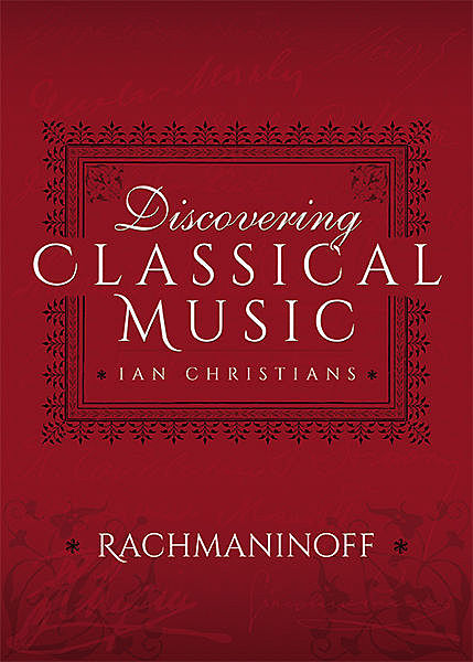 Discovering Classical Music: Rachmaninoff, Ian Christians, Sir Charles Groves CBE