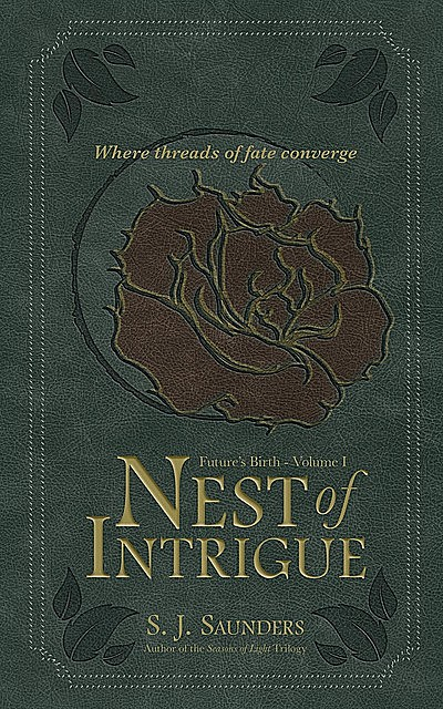 Nest of Intrigue, S.J. Saunders