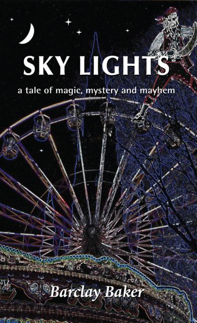 Sky Lights – A Tale of Magic, Mystery and Mayhem, Barclay Baker