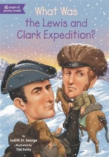What Was the Lewis and Clark Expedition, Judith St. George
