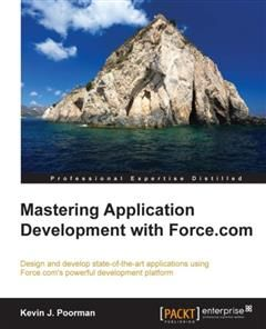 Mastering Application Development with Force.com, Kevin J. Poorman