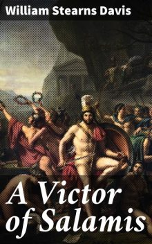 A Victor of Salamis, William Stearns Davis