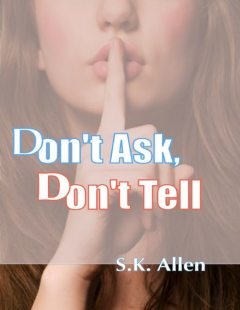 Don't Ask, Don't Tell, S.K.Allen