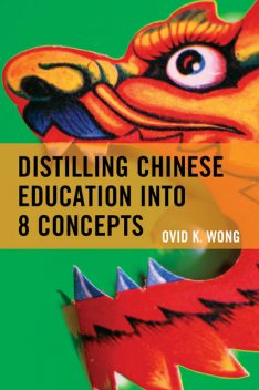 Distilling Chinese Education into 8 Concepts, Ovid K. Wong