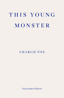 This Young Monster, Charlie Fox