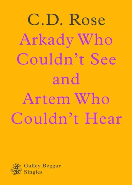 Arkady Who Couldn't See And Artem Who Couldn't Hear, C.D.Rose