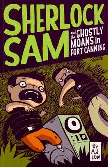 Sherlock Sam and the Ghostly Moans in Fort Canning, A.J. Low