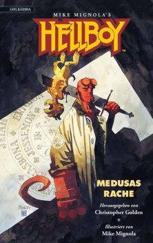 Hellboy 1 - Medusas Rache, Christopher Golden, Greg Rucka, Stephen R. Bissette, Matthew Costello, Chet Williamson, Craig Shaw Gardner, Grahan Wilson, Jim Connolly, Max Allan Collins, Mike Mignola, Nancy A. Collins, Nancy Holder, Philip Nutman, Poppy, Rick Hautala, Yvonne Navarro