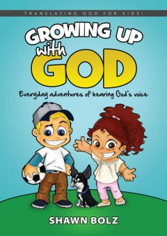Growing Up With God, Shawn Bolz, Lamont Hunt