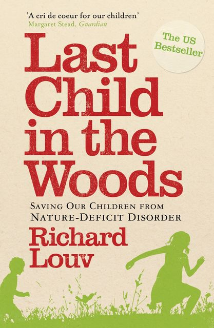 Last Child in the Woods, Richard Louv