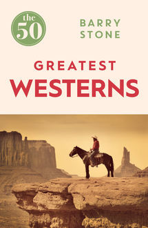 The 50 Greatest Westerns, Barry Stone