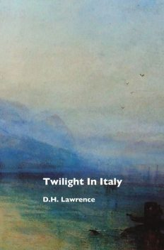Twilight in Italy, David Herbert Lawrence