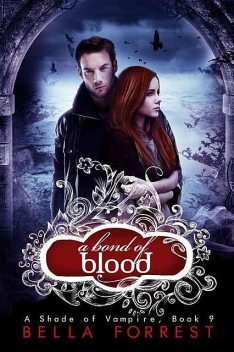 A Shade of Vampire 9: A Bond of Blood, Bella Forrest