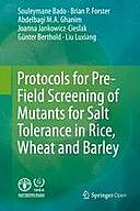 Protocols for Pre-Field Screening of Mutants for Salt Tolerance in Rice, Wheat and Barley, Joanna Jankowicz-Cieslak, Abdelbagi M.A. Ghanim, Brian P. Forster, Günter Berthold, Liu Luxiang, Souleymane Bado