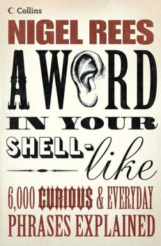 A Word In Your Shell-Like, Nigel Rees